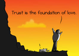 Trust is the Foundation of Love