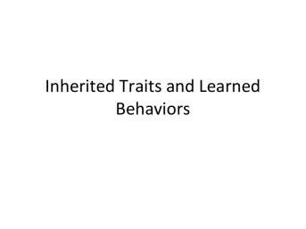 inherited-traits-and-learned-behaviors-140324214221-phpapp01-thumbnail-4