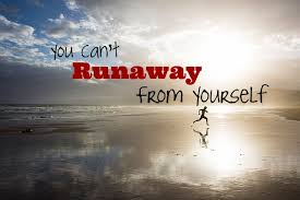 runaway from yourself